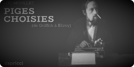 Piges Choisies (From Griffith to Ellroy)
